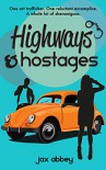 Highways & Hostages - Jax Abbey