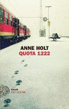 Quota 1222 (Einaudi. Stile libero big) - Anne Holt, M. Podestà Heir