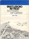Brattleboro Retreat: 1834-1984, 150 Years of Caring - Esther M. Swift