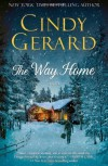 The Way Home by Gerard, Cindy (2013) Hardcover - Cindy Gerard