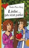 Liebe... Ganz Schön Peinlich - Bianka Minte-König