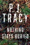 Nothing Stays Buried - P.J. Tracy