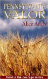Pennsylvania Valor (Courage Series) - Alice Addy