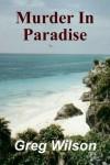 Murder In Paradise - Greg  Wilson