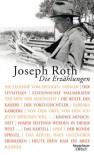 Die Erzählungen - Joseph Roth