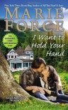 By Marie Force I Want to Hold Your Hand: Green Mountain Book Two (A Green Mountain Romance) - Marie Force