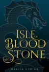 Isle of Blood and Stone - Makiia Lucier
