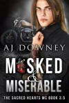 Masked & Miserable - A.J. Downey
