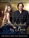 Blindsided by Love: The Bold and the Beautiful - Hilary Rose