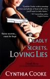 Deadly Secrets, Loving Lies - Cynthia Cooke