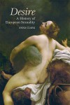 Desire: A History of Sexuality in Europe from the Greeks to the Present - Anna Clark