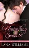 Unraveling Secrets (The Secret Trilogy, #1) - Lana Williams