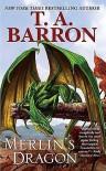 Merlin's Dragon - T.A. Barron