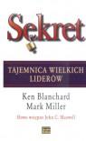 Sekret Tajemnica wielkich liderów - Mark Miller