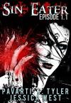 Sin Eater (Episode 1.1): Dark Urban Fantasy Serial - Jessica West, PK Tyler