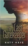 The Last Gatekeeper - Katy Haye
