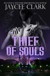 Thief of Souls - Jaycee Clark