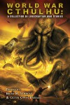 World War Cthulhu: A Collection of Lovecraftian War Stories - Brian M. Sammons, Glynn Owen Barrass