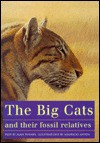 The Big Cats and Their Fossil Relatives - Alan Turner, Mauricio Anton, F. Clark Howell