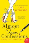 Almost True Confessions: Closet Sleuth Spills All - Jane O'Connor