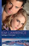Santiago's Command - Kim Lawrence