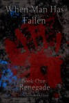 When Man Has Fallen: Renegade (WMHF) - Preston Bullard