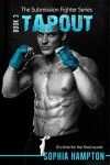 Tapout (The Submission Fighter Book 3) - Sophia Hampton