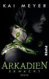 Arkadien-Reihe, Band 1: Arkadien erwacht -