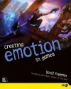 Creating Emotion in Games: The Craft and Art of Emotioneering - David E. Freeman
