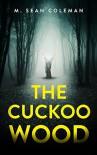 The Cuckoo Wood - M. Sean Coleman
