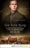Die Rote Burg: Metropolis Berlin - Oliver Schütte, Oliver Schütte