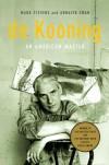 de Kooning: An American Master - Mark Stevens, Annalyn Swan