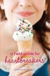 A Field Guide for Heartbreakers - Kristen Tracy