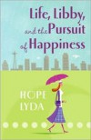 Life, Libby, and the Pursuit of Happiness - Hope Lyda