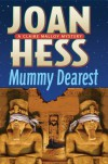 Mummy Dearest (Claire Malloy Mysteries, No. 17) - Joan Hess