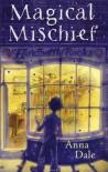 Magical Mischief - Anna Dale