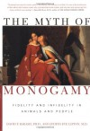 The Myth of Monogamy: Fidelity and Infidelity in Animals and People - David P. Barash, Judith Eve Lipton