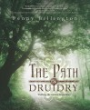 The Path of Druidry: Walking the Ancient Green Way - Penny Billington