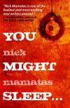 You Might Sleep - Nick Mamatas
