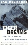 Eiger Dreams: Ventures Among Men and Mountains - Jon Krakauer