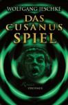 Das Cusanus Spiel - Wolfgang Jeschke