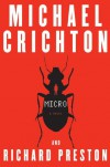 Micro: A Novel - Michael Crichton;Richard Preston