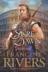 As Sure as the Dawn - Francine Rivers