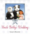 Uncle Bobby's Wedding - Sarah S. Brannen