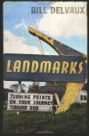 Landmarks: Turning Points on Your Journey Toward God - Bill Delvaux