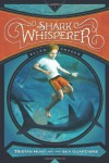 The Shark Whisperer (Tristan Hunt and the Sea Guardians) by Prager, Ellen (2014) Paperback - Ellen Prager