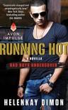 Running Hot: A Bad Boys Undercover Novella - HelenKay Dimon