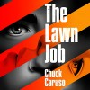 The Lawn Job - Chuck Caruso