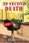 30 Second Death - Laura Bradford