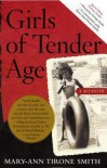 Girls of Tender Age: A Memoir - Mary-Ann Tirone Smith